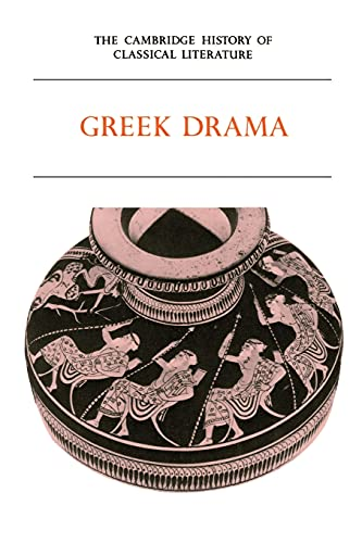9780521359825: The Cambridge History of Classical Literature: Volume 1, Greek Literature, Part 2, Greek Drama