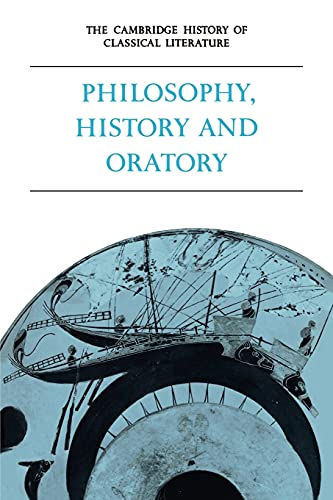 9780521359832: The Cambridge History of Classical Literature: Volume 1, Greek Literature, Part 3, Philosophy, History and Oratory Paperback: Greek Literature v. 1