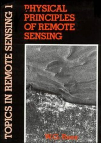 Physical Principles of Remote Sensing (Topics in: Rees, W. G.