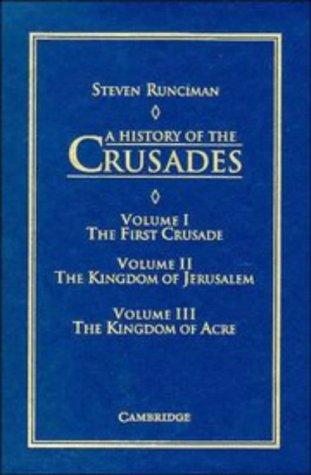 A History of the Crusades (3 Volume: Runciman, Steven