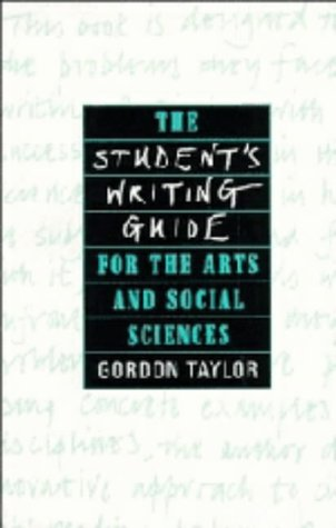 The Student's Writing Guide for the Arts and social Sciences: Gordon Taylor