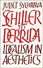 Schiller to Derrida: Idealism in Aesthetics: Sychrava, Juliet