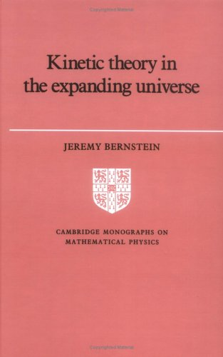 9780521360500: Kinetic Theory in the Expanding Universe