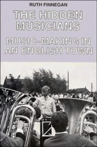9780521360661: The Hidden Musicians: Music-Making in an English Town