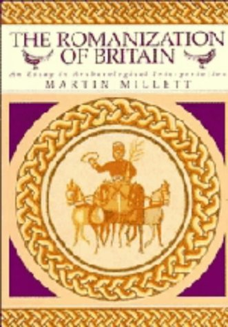 9780521360845: The Romanization of Britain: An Essay in Archaeological Interpretation