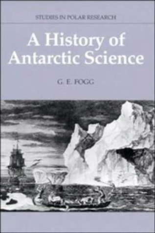 9780521361132: A History of Antarctic Science (Studies in Polar Research)