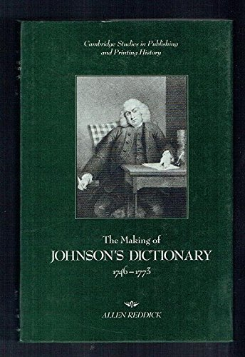 9780521361606: The Making of Johnson's Dictionary, 1746-1773 (Cambridge Studies in Publishing and Printing History)