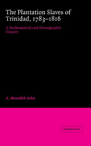 9780521361668: The Plantation Slaves of Trinidad, 1783-1816: A Mathematical and Demographic Enquiry