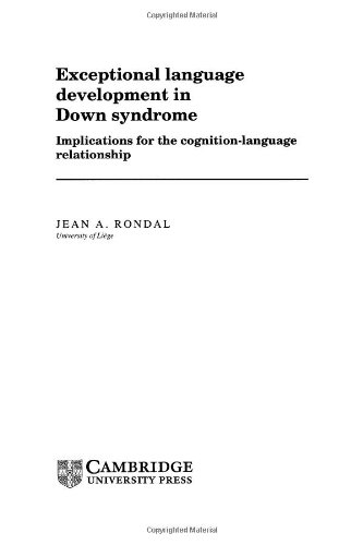 9780521361675: Exceptional Language Development in Down Syndrome: Implications for the Cognition-Language Relationship (Cambridge Monographs and Texts in Applied Psycholinguistics)