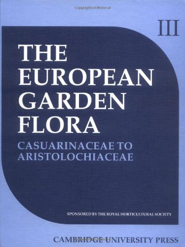 9780521361712: European Garden Flora 6 Volume Hardback Set: European Garden Flora: A Manual for the Identification of Plants Cultivated in Europe, Both Out-of-Doors and under Glass: Volume 3