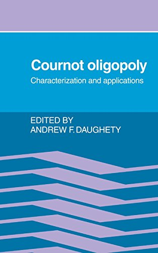 9780521361767: Cournot Oligopoly: Characterization and Applications