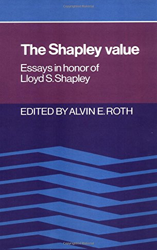 9780521361774: The Shapley Value: Essays in Honor of Lloyd S. Shapley