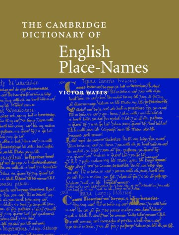 The Cambridge Dictionary Of English Place Names Based On Collections Name Society Hardback