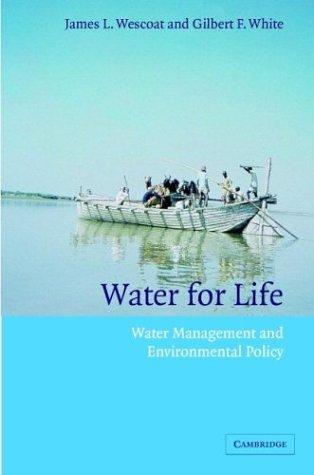 Water for Life: Water Management and Environmental: James L. Wescoat