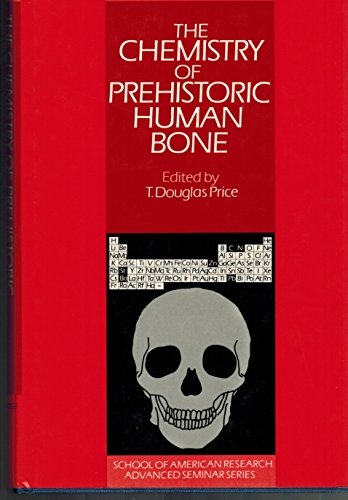 The Chemistry of Prehistoric Human Bone.