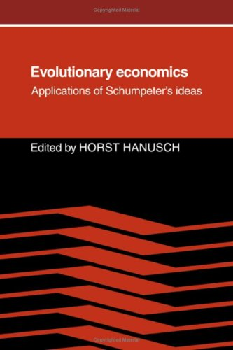 9780521362207: Evolutionary Economics: Applications of Schumpeter's Ideas