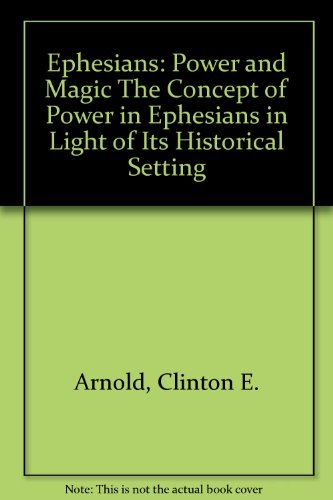 9780521362368: Ephesians: Power and Magic: The Concept of Power in Ephesians in Light of its Historial Setting (Society for New Testament Studies Monograph Series)