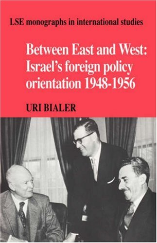 9780521362498: Between East and West: Israel's Foreign Policy Orientation 1948-1956 (LSE Monographs in International Studies)