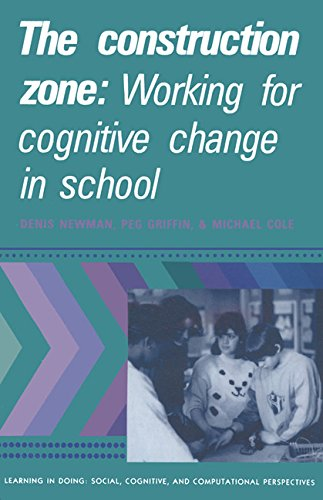 9780521362665: The Construction Zone: Working for Cognitive Change in School (Learning in Doing: Social, Cognitive and Computational Perspectives)