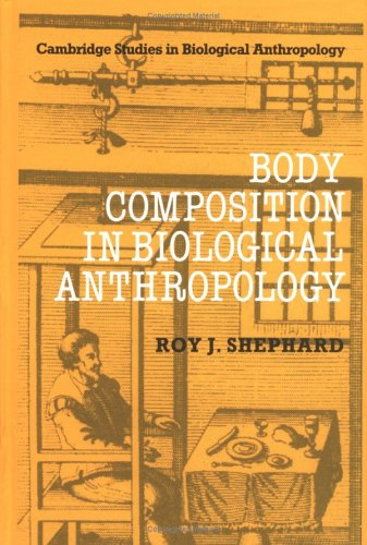 9780521362672: Body Composition in Biological Anthropology (Cambridge Studies in Biological and Evolutionary Anthropology)