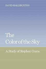9780521362740: The Color of the Sky: A Study of Stephen Crane (Cambridge Studies in American Literature and Culture)