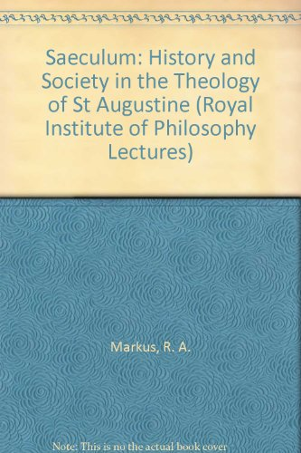 9780521363068: Saeculum: History and Society in the Theology of St Augustine (Royal Institute of Philosophy Lectures)