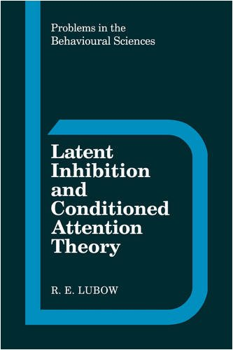 9780521363075: Latent Inhibition and Conditioned Attention Theory (Problems in the Behavioural Sciences)