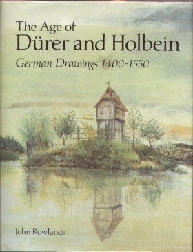 9780521363228: The Age of Dürer and Holbein: German Drawings 1400 - 1550