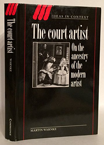 9780521363754: The Court Artist: On the Ancestry of the Modern Artist (Ideas in Context)