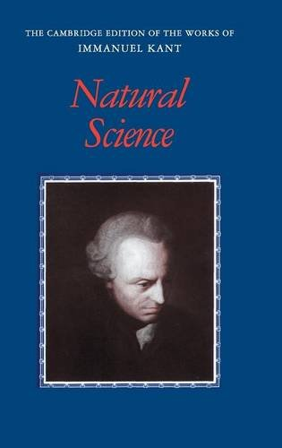 Kant: Natural Science (The Cambridge Edition of the Works of Immanuel Kant) (9780521363945) by Immanuel Kant