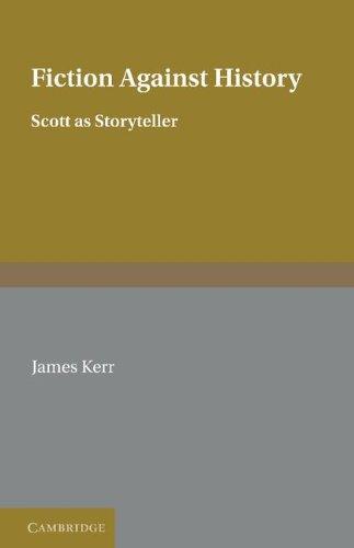 9780521364256: Fiction Against History: Scott as Storyteller
