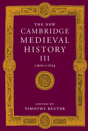 The New Cambridge Medieval History: Volume 3, C.900 C.1024 (Hardcover): Amatzia Avni