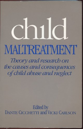 Child Maltreatment: Theory and Research on the Causes and Consequences of Child Abuse and Neglect: ...