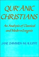 9780521364706: Qur'anic Christians: An Analysis of Classical and Modern Exegesis