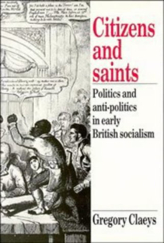 Citizens and saints. Politics and antipolitics in early British socialism.