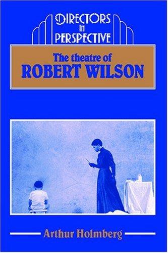 9780521364928: The Theatre of Robert Wilson (Directors in Perspective)
