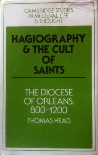 9780521365000: Hagiography and the Cult of Saints: The Diocese of Orléans, 800-1200 (Cambridge Studies in Medieval Life and Thought: Fourth Series)
