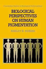 Biological Perspectives on Human Pigmentation.: Robins, Ashley