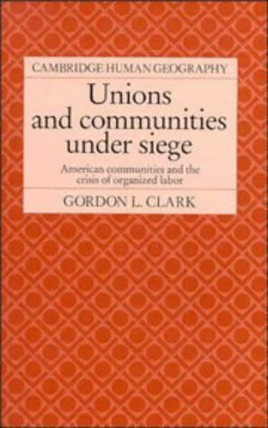 9780521365161: Unions and Communities under Siege: American Communities and the Crisis of Organized Labor