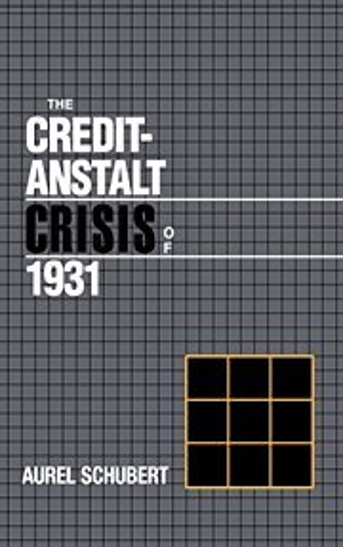 9780521365376: The Credit-Anstalt Crisis of 1931 Hardback (Studies in Macroeconomic History)