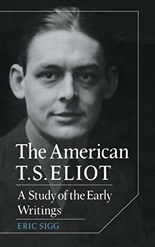 9780521365611: The American T. S. Eliot: A Study of the Early Writings (Cambridge Studies in American Literature and Culture)
