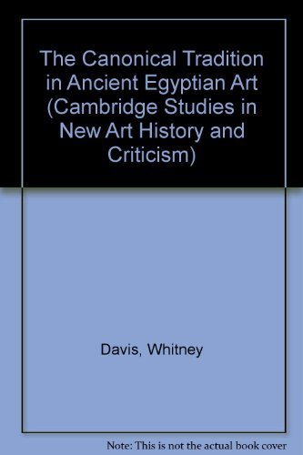 CANONICAL TRADITION IN ANCIENT EGYPTIAN ART: Davis, Whitney