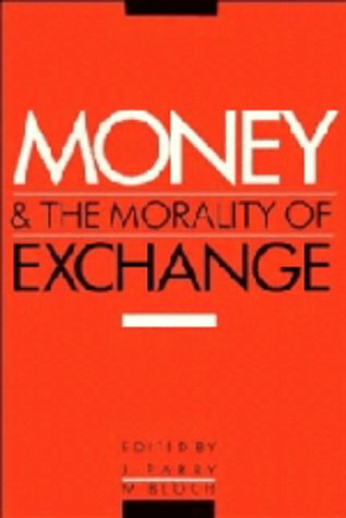 9780521365970: Money and the Morality of Exchange Hardback