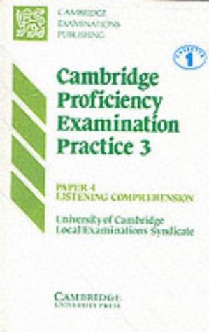 Cambridge Proficiency Examination Practice 3 Cassettes (2) (Bk. 3) (9780521366007) by University Of Cambridge Local Examinations Syndicate