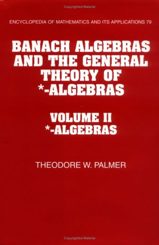 9780521366380: Banach Algebras and the General Theory of *-Algebras: Volume 2, *-Algebras (Encyclopedia of Mathematics and its Applications) (Vol 2)