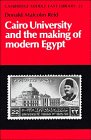 9780521366410: Cairo University and the Making of Modern Egypt (Cambridge Middle East Library)