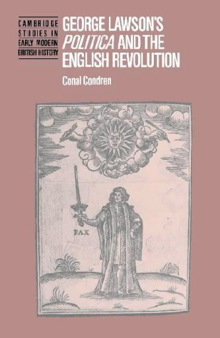 9780521366427: George Lawson's 'Politica' and the English Revolution (Cambridge Studies in Early Modern British History)