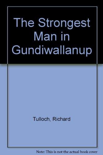 9780521366519: The Strongest Man in Gundiwallanup