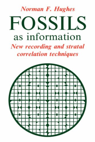 Fossils as Information: New Recording and Stratal Correlation Techniques: Hughes, Norman F.