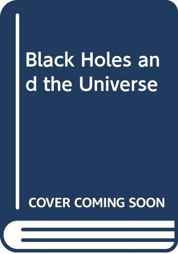 9780521366571: Black Holes and the Universe